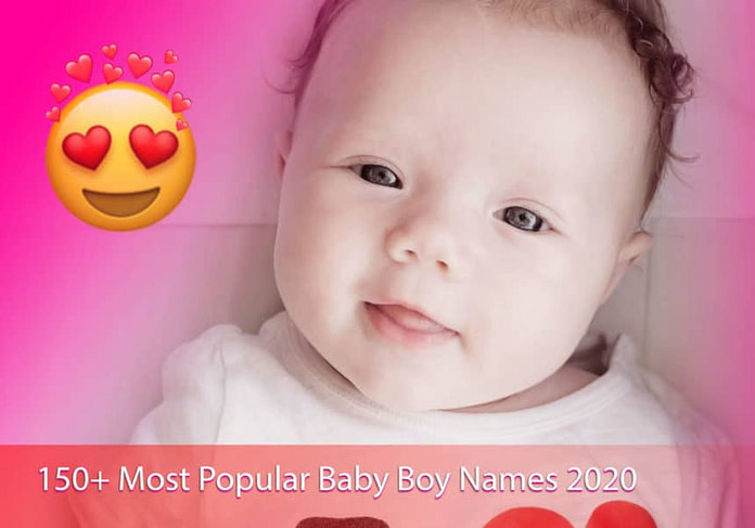 150+ Most Popular Baby Boy Names 2020 - Unique and Trendy